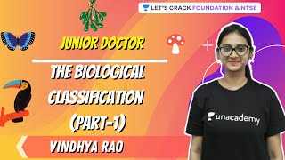 The Biological Classification (Part-1) | Junior Doctor | Foundation \u0026 NTSE | Vindhya Rao