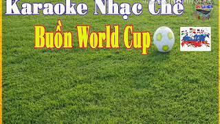 Karaoke Nhạc chế Buồn World cup