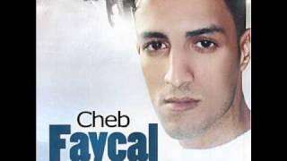 Cheb FAYCAL ( Ndirak Omri )