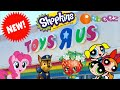 NEW TOYS at Toys R Us! Powerpuff Girls, Shopkins Glitzi Globe, MLP and More!