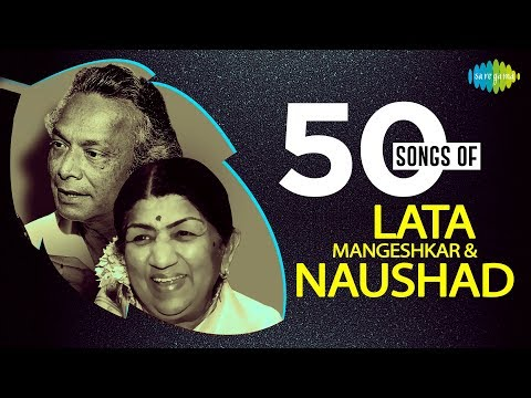 Top 50 songs of Lata Mangeshkar and Naushad    लता मंगेशकर & नौशाद के 50 गाने   One stop Jukebox