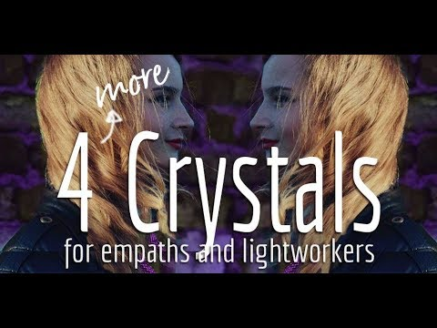 4 MORE Essential Crystals for Empaths and Lightworkers