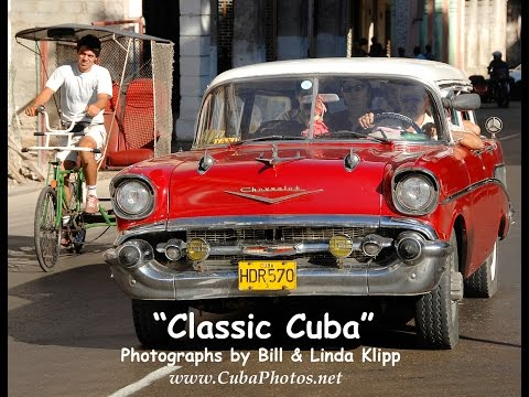 Classic Cuba -- a photo slide show by Bill & Linda Klipp