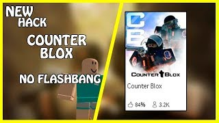 [NEW] Roblox Counter Blox Hack | No Flash Grenade | Counter Blox [FREE]