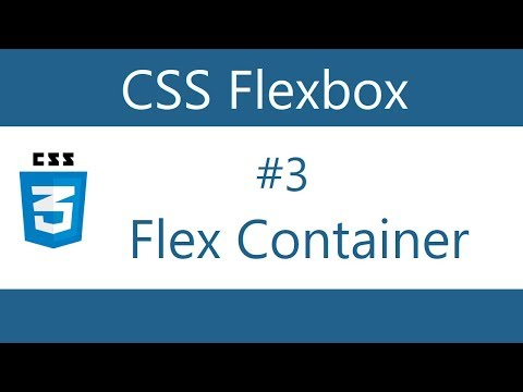 Flexbox Tutorial -  3 - Flex Container Properties