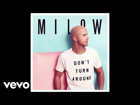 Milow - Don't Turn Around (Audio Video)