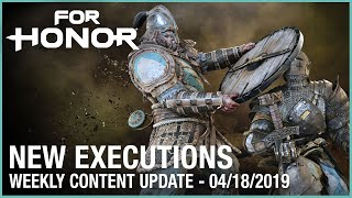 For Honor: New Executions | Week 04/18/2019 | Weekly Content Update | Ubisoft [NA]