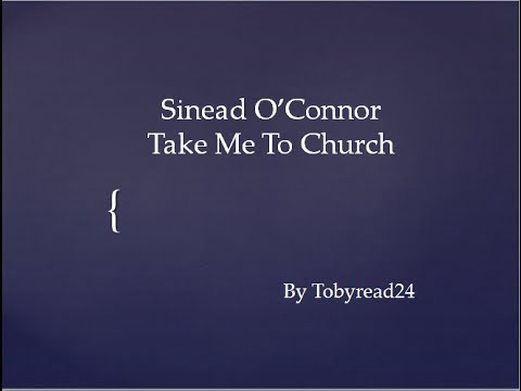 Sinead O'Connor- Take Me To Church (lyrics)