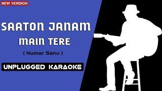 Saaton Janam Main Tere Unplugged Karaoke