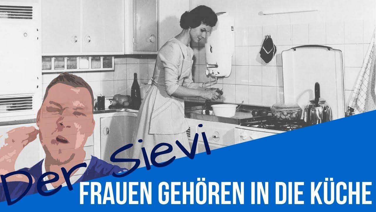 Frauen gehören in die Küche