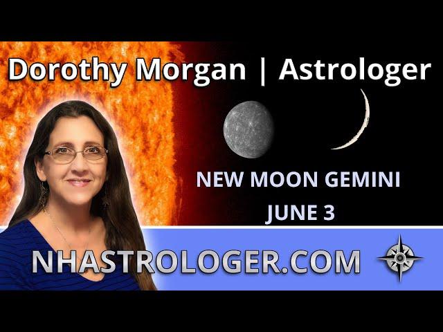 New Moon Gemini June 3 Weekly Astrology June 3 - 9 #astrology #nhastrologer