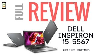 Dell inspiron 15 5567, Core i7 , 8gb , 4gb graphics full review