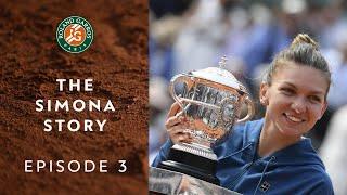 The Simona Story - Episode 3/3 : Final Pressures | Roland Garros 2018