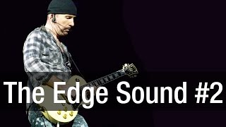 The Edge Sound Part 2/3 | Guitar Tone Guide
