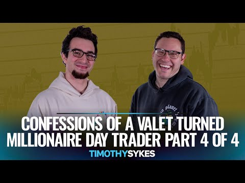 Confessions of a Valet Turned Millionaire Day Trader Part 4 of 4