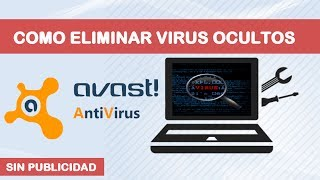 Eliminar virus ocultos con Avast free Antivirus 2017