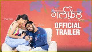 Girlfriend (Marathi) movie Official Trailer Starring Amey Wagh and Rasika Sunil