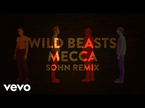 Wild Beasts - Mecca (Sohn Remix) [Official Audio]