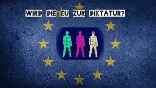 Wird die EU zur DIKTATUR?