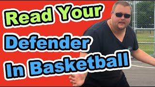How To Read Your Defender in Basketball | Basketball Defense Tactics