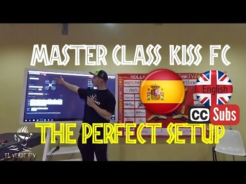 Master Class PRO KISS FC. The Perfect Setup. EL Verde FPV. English SUSTITLES ADDED