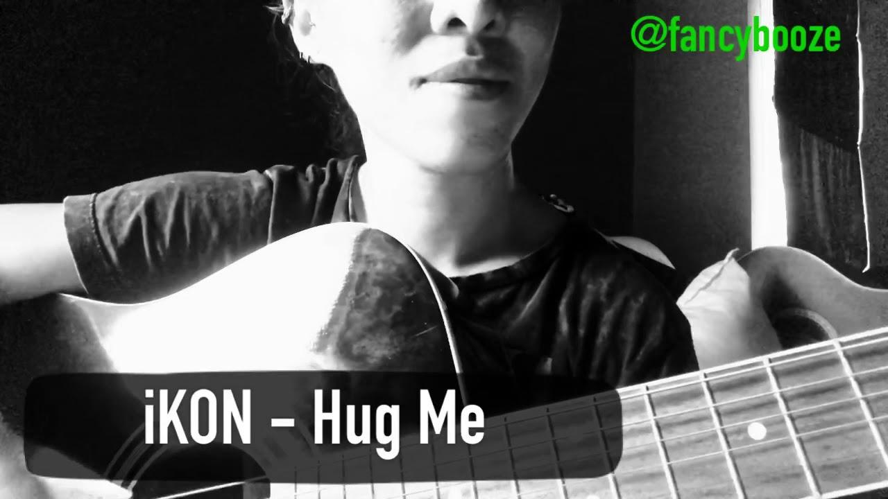 iKON 아이콘 - Hug Me (Acoustic Cover)