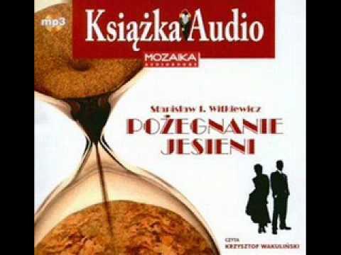 """""""Pożegnanie jesieni"""" Witkacy - czyta Krzysztof Wakuliński"""