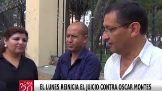 EL LUNES REINICIA EL JUICIO CONTRA OSCAR MONTES