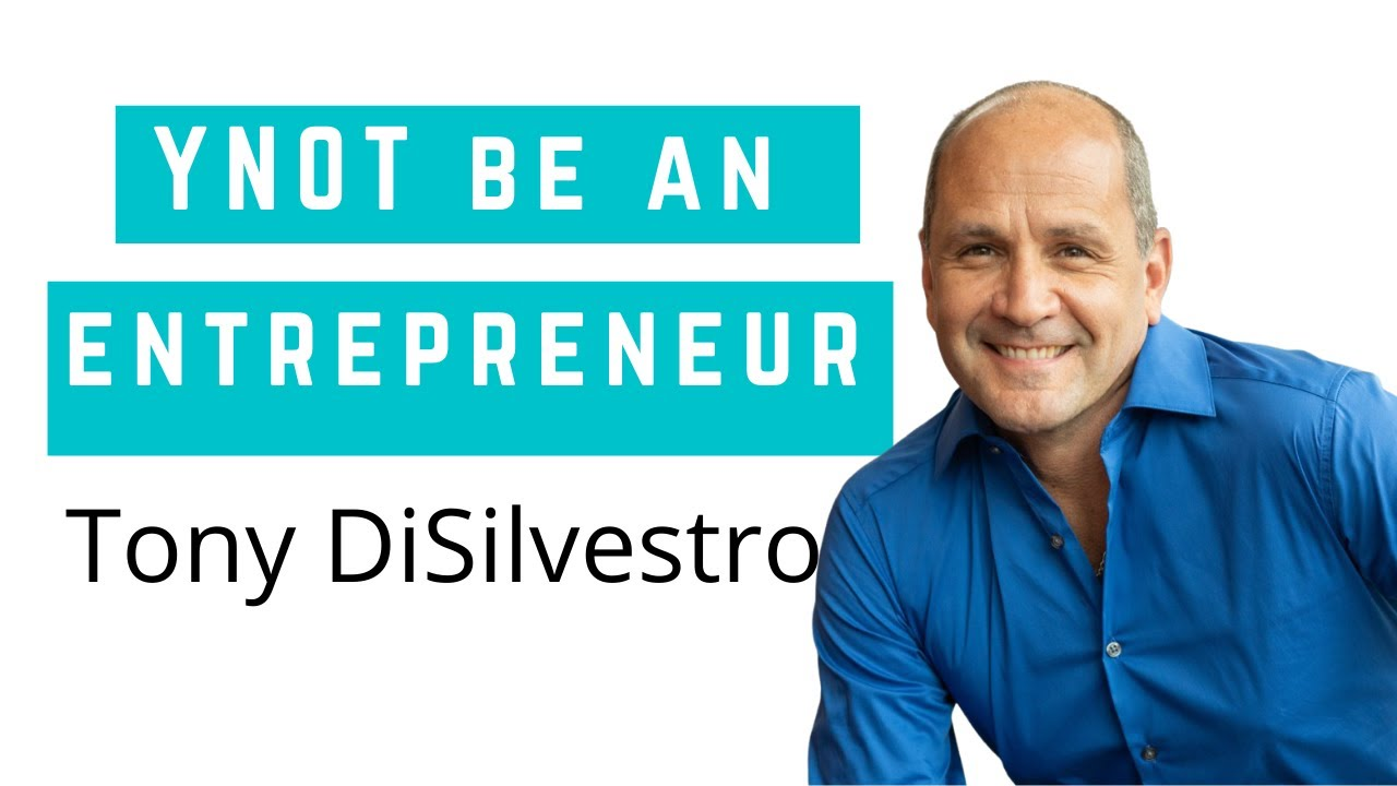 Y-NOT Be an Entrepreneur with Tony Disilvestro