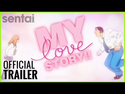 My Love Story!! Official Trailer
