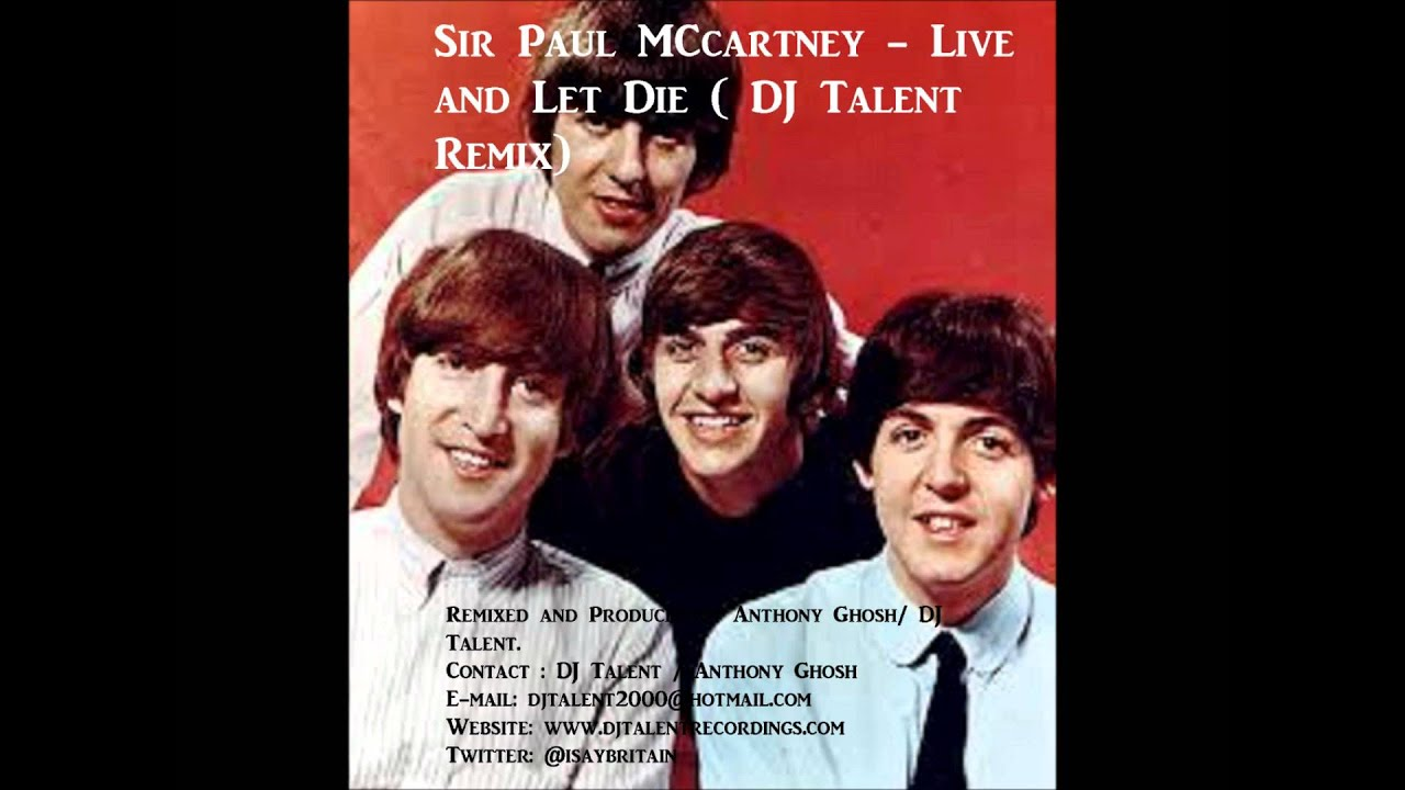 Sir Paul McCartney Live And Let Die DJ Talent Remix