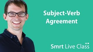 Subject-Verb Agreement - Smrt Live Class with Shaun #9
