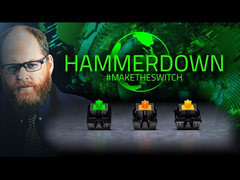 HammerDown | Make The Switch - Razer Mechanical Switches