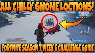 ALL 7 CHILLY GNOME LOCATIONS! Fortnite Season 7 Week 6 Challenge Guide!