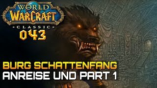 WOW CLASSIC [Let's Play] #043 ❤️ BURG SCHATTENFANG (Part 1) | Gameplay Deutsch/German