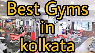 Best gyms in Kolkata || Gym near me || Top Gym in Kolkata