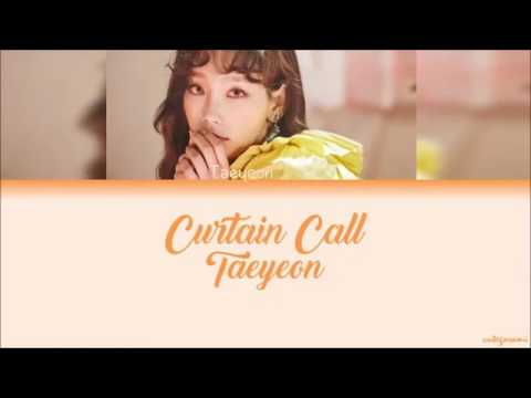 Free Download Taeyeon (태연) - Curtain Call (color Coded Lyrics) [han/rom/eng] Mp3 dan Mp4