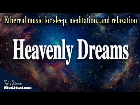 Heavenly Dreams - relaxing music for sleep