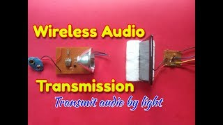 Wireless Audio Transmitter and Receiver Circuit...Transmit Audio Wirelessly By Light..Simple Circuit