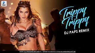 Trippy Trippy Song Remix | BHOOMI | DJ PAPS | Sunny Leone | Neha Kakkar | Badshah