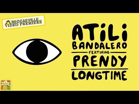 Atili Bandalero feat. Prendy  - Longtime [Official Video 2016]