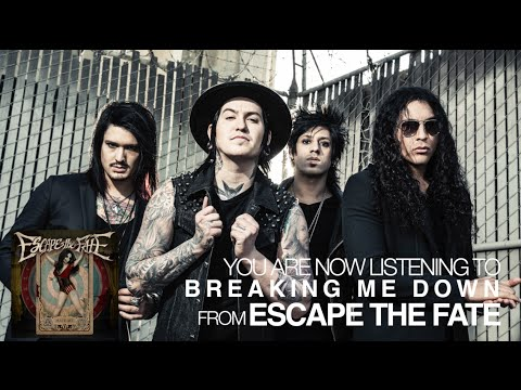 Escape the Fate - Breaking Me Down (Audio Stream)