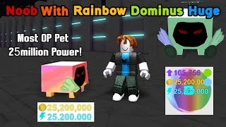 Noob With Rainbow Dominus Huge! 25million Stats! Best Pet! - Pet Simulator