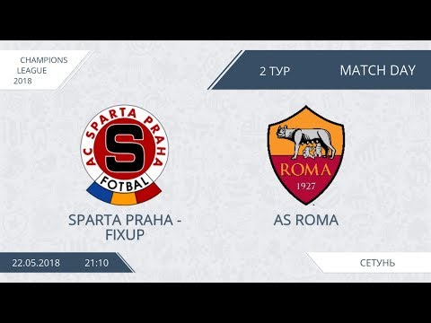 AFL18. Champions League. Group B. Day 2. Sparta Praha-Fixup - AS Roma.