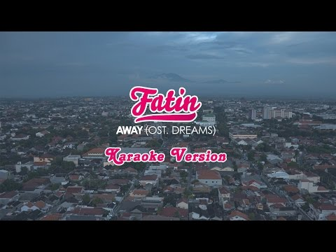 Fatin - Away (Karaoke + Lirik) HQ Audio