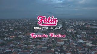 Fatin - Away (Karaoke + Lirik) HQ Audio