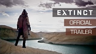 Official Trailer: Extinct, New Sci-Fi TV Series Coming October 2017