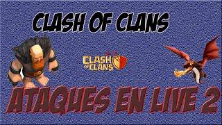 Clash of clans - Attaque en live ! #2