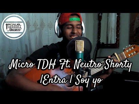 Entra x Soy yo Micro TDH Ft. Neutro Shorty (Mashup Manuel Herrera)