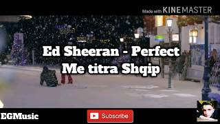 Baixar Ed Sheeran - Perfect   Me titra Shqip